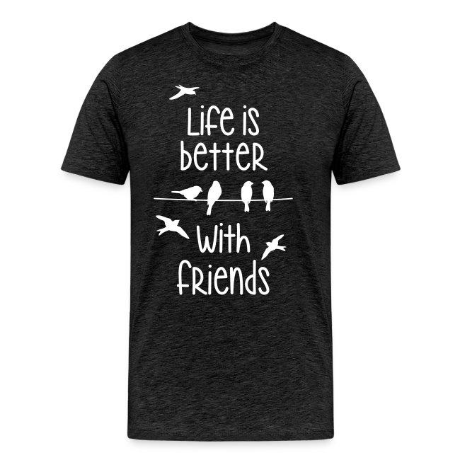 life is better with friends Vögel twittern Freunde