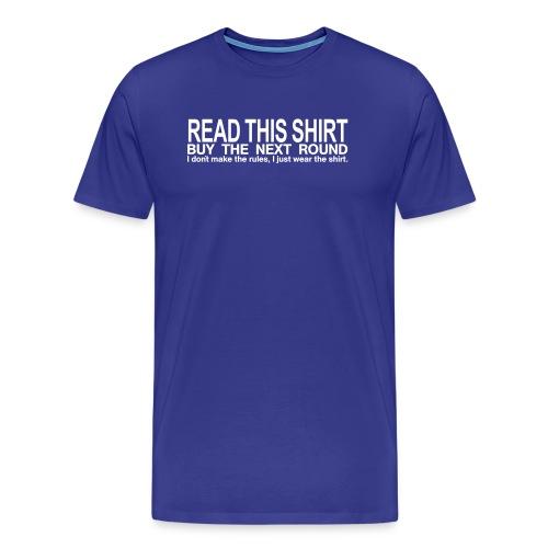 Read this shirt - buy the next round - Männer Premium T-Shirt
