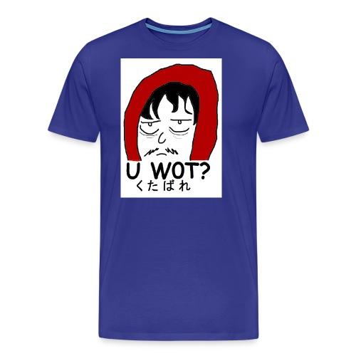U w0t - Men's Premium T-Shirt