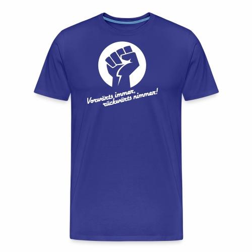 Vorwärts immer rückwärts nimmer - Men's Premium T-Shirt