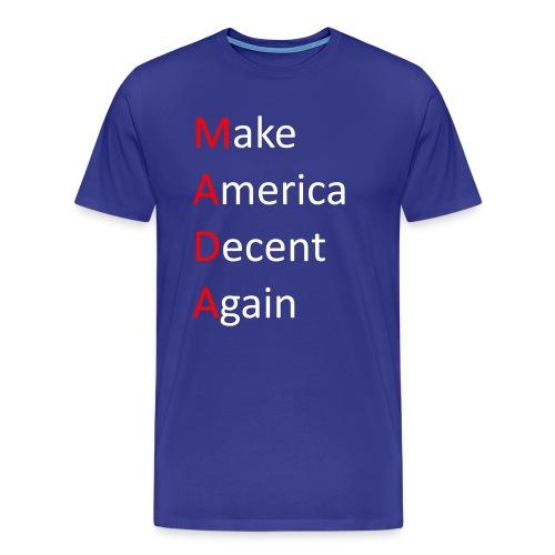 Make America Decent again - Herre premium T-shirt