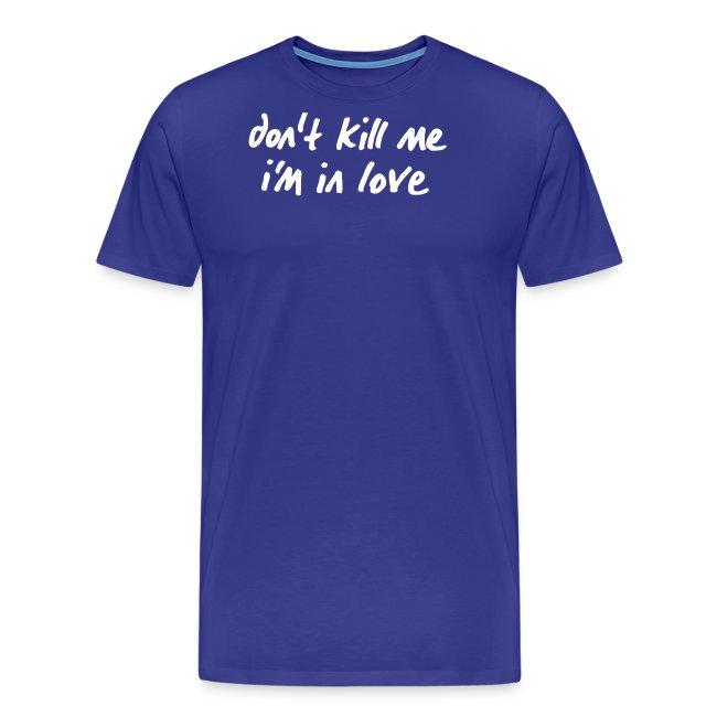 dont_kill_me_im_in_love