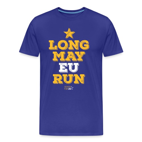 Long may EU run | SongsFor.EU - Men's Premium T-Shirt
