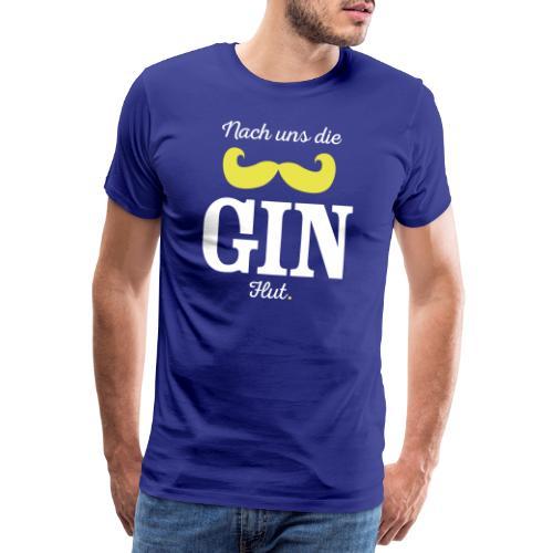 Nach uns die Gin-Flut - Männer Premium T-Shirt