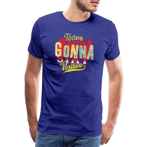 Stay positive - Männer Premium T-Shirt