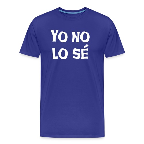 Y no lo sé V2 - Männer Premium T-Shirt