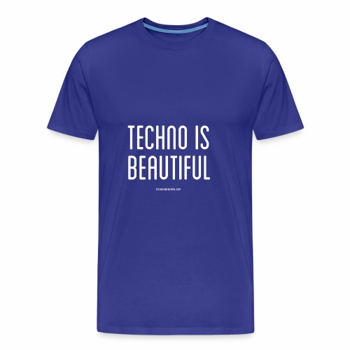 Techno Is Beautiful Text - Männer Premium T-Shirt