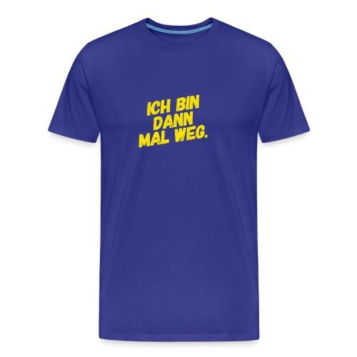 Ich bin dann mal weg! - Männer Premium T-Shirt