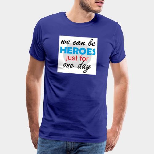 GHB Jeder kann für 1 Tag ein Held sein 190320181W - Männer Premium T-Shirt