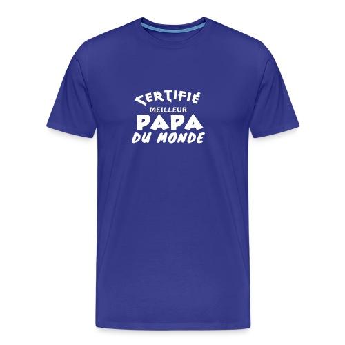 Certifie Meilleur Papa du Monde - T-shirt Premium Homme