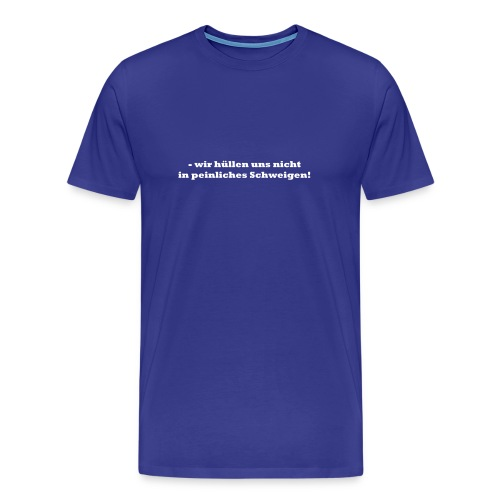 schweigen - Männer Premium T-Shirt