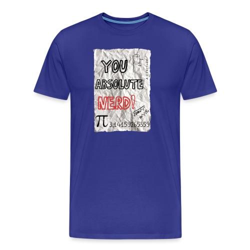 You absolute nerd copy png - Men's Premium T-Shirt