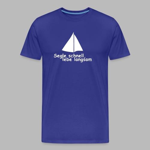 segle_schnell_lebe_langsam - Männer Premium T-Shirt