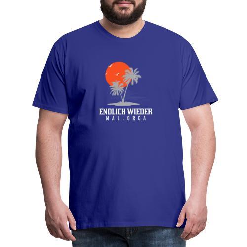 Endlich wieder Mallorca! Mallorca - Geschenkidee - Männer Premium T-Shirt