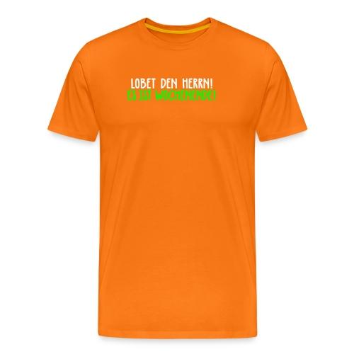 Lobet den Herrn! Wochenende Freitag Gott Party - Men's Premium T-Shirt
