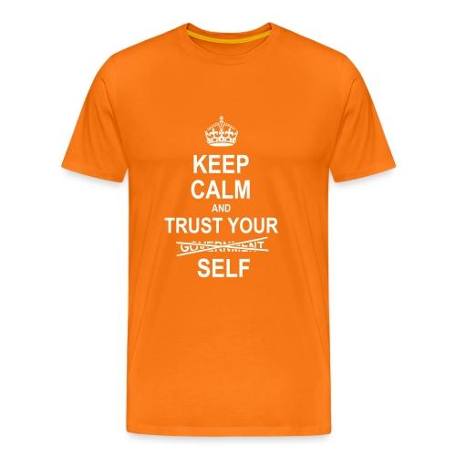 Keep calm and trust yourself - Miesten premium t-paita