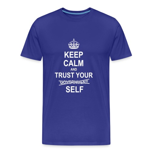 Keep calm and trust yourself - Miesten premium t-paita