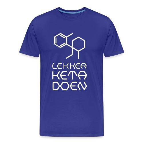 Lekker Keta Doen (witte opdruk) - Mannen Premium T-shirt