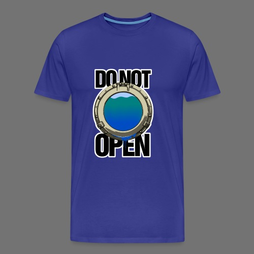DO NOT OPEN (porthole / porthole) - Men's Premium T-Shirt
