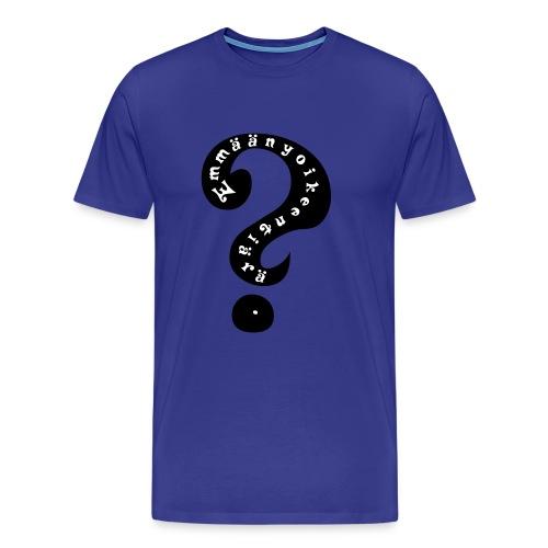 kysymys - Miesten premium t-paita