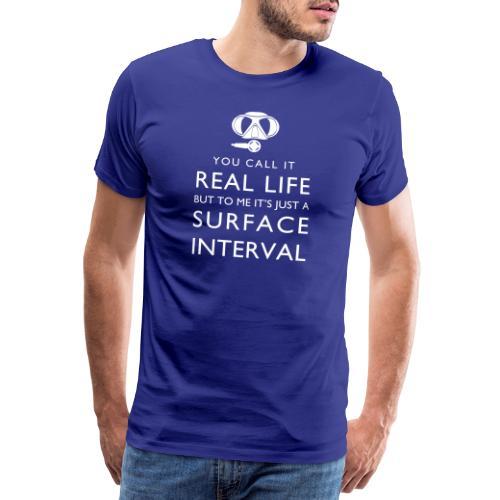 Real life vs surface interval - Männer Premium T-Shirt