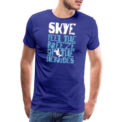 Skye - Feel the Breeze of the Hebrides - Männer Premium T-Shirt