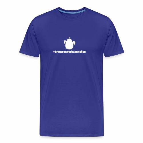 #draussennurkaennchen - Männer Premium T-Shirt