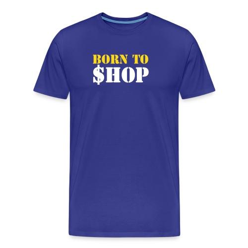 Born to shop - Men's Premium T-Shirt