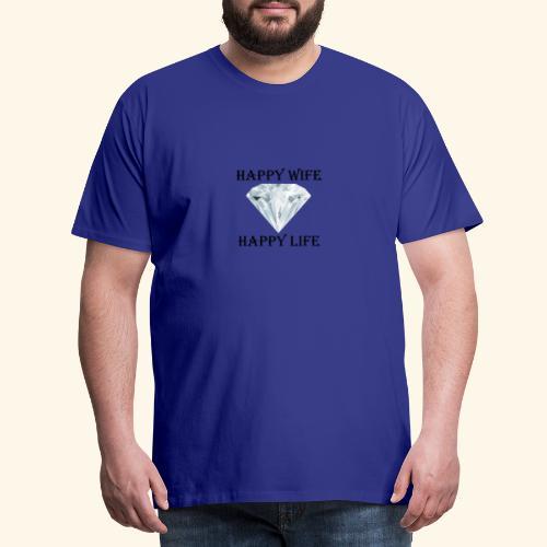 Happy Wife Happy Life glückliche Frau Frauen - Männer Premium T-Shirt