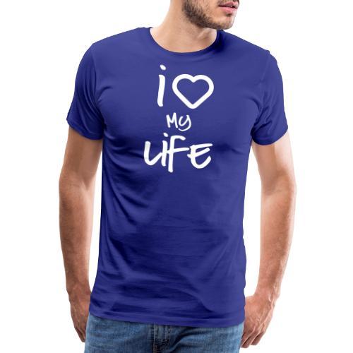 i love my life 2 - T-shirt Premium Homme