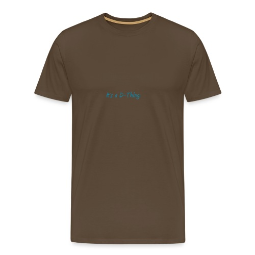 DTWear - It`s a D-Thing - Blue / Blauw - Mannen Premium T-shirt