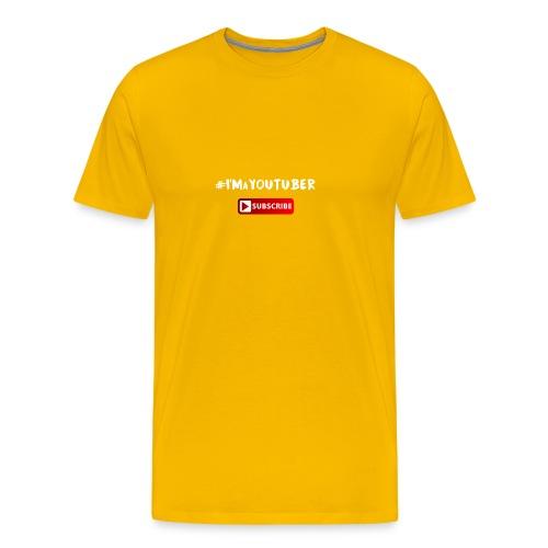 I'm a Youtuber : Subscribe - Maglietta Premium da uomo