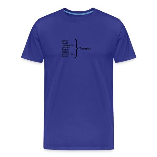 Trumpist - Men's Premium T-Shirt