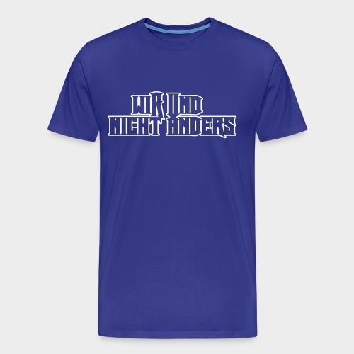 wir und nicht anders cd - Männer Premium T-Shirt