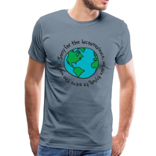Sorry for the Inconvenience - Men's Premium T-Shirt