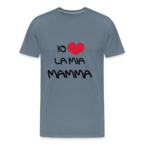 Io Amo La Mia Mamma - Maglietta Premium da uomo