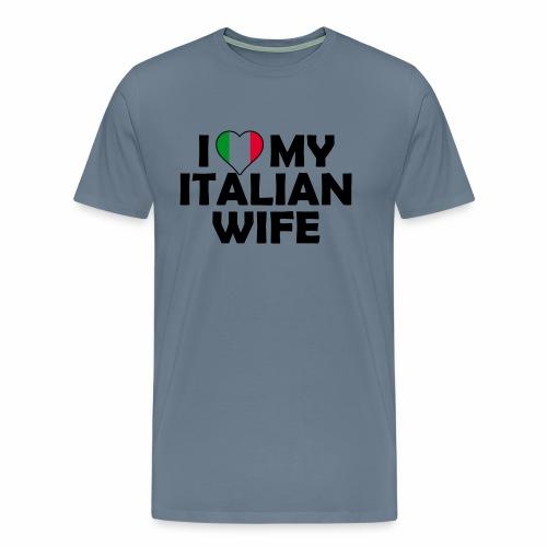 I Love my italian wife - Männer Premium T-Shirt