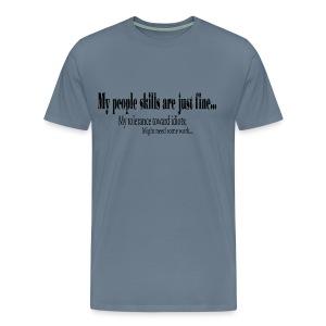 My People skills - Premium T-skjorte for menn