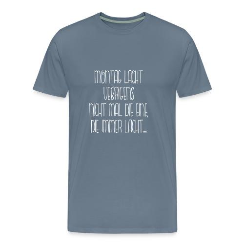 Die Immer Lacht - Männer Premium T-Shirt