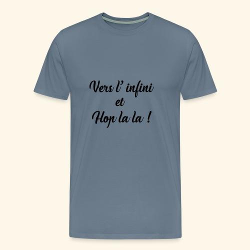 vers l infini et Hop lala - T-shirt Premium Homme