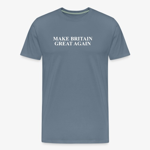 Make Britain Great Again (White Text) - Men's Premium T-Shirt