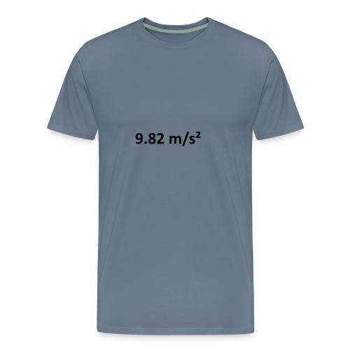 9.82 m/s² - Männer Premium T-Shirt