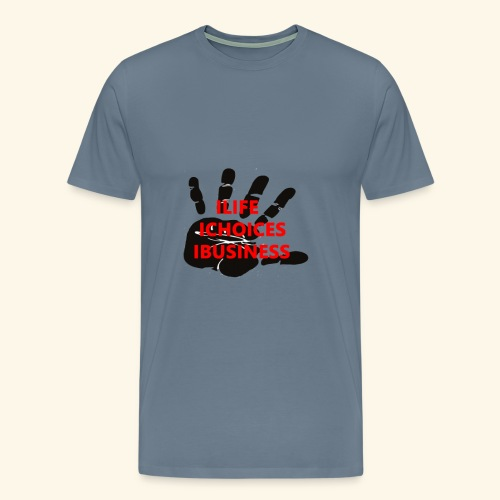 STOP ! C'EST MA VIE ; MES CHOIX ; MES AFFAIRES - T-shirt Premium Homme