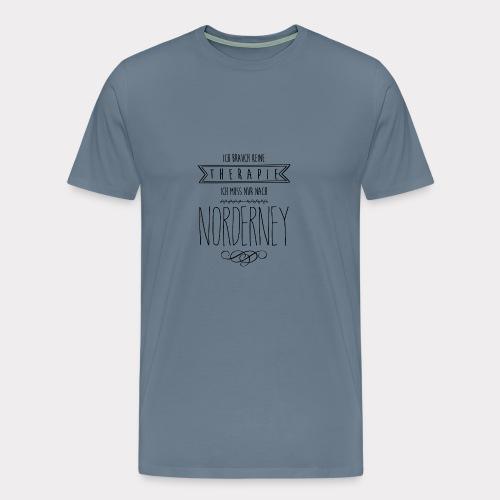 Ich brau keine Therapie - Männer Premium T-Shirt