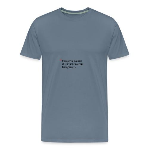 Chassez le naturel - T-shirt Premium Homme