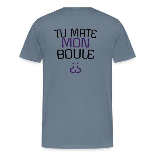 Tu mate mon boule ? - T-shirt Premium Homme