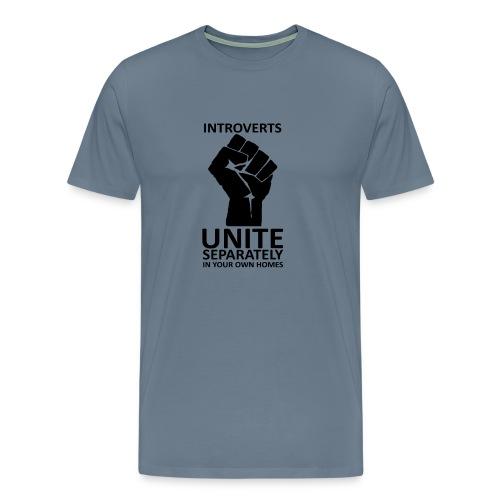 Introverts Unite - T-shirt Premium Homme