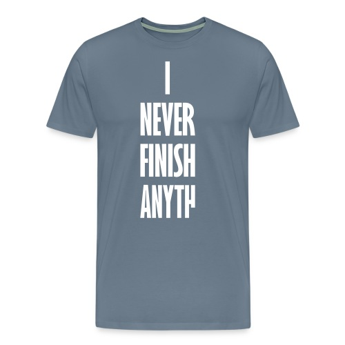 I_NEVER_FINISH_ANYTH - Mannen Premium T-shirt