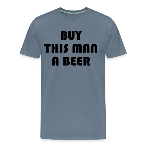Buy this man a beer - Men's Premium T-Shirt