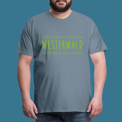 Gekommen um zu bleiben. - Männer Premium T-Shirt